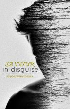 Saviour In Disguise  by xxpositivevibesxx