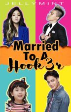 Married To A Hook3r by Jellymint_