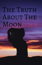 The Truth About The Moon by Beatrice_Edward