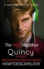 The Bad Neighbor [BxB] by HowToEscapeLove