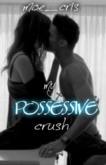 My Possessive Crush