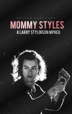 Mommy Styles • larry mpreg ✓  by realtrishawrites
