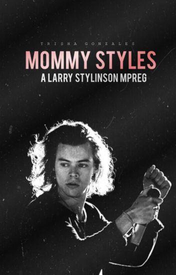 Mommy Styles | larry mpreg ✓
