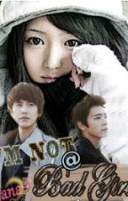 [FF] IM NOT BAD GIRL (Kyuhyun & Donghae Fanfiction) by Isliana