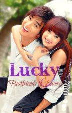 LUCKY (Bestfriends to Lovers) by lmra16