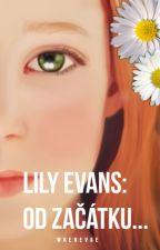 Lily Evans: Od začátku... by Wrenevae