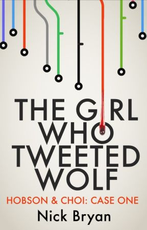 The Girl Who Tweeted Wolf - Hobson & Choi Case One by NickBryan