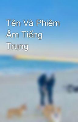 Tên Và Phiêm Âm Tiếng Trung
