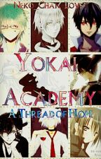 Yokai Academy ~A Thread of Hope~ by imperfect_ponpon