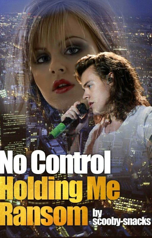 No Control | Holding Me Ransom (Book 2) by scooby-snacks