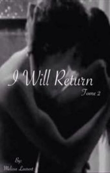 I Will Return tome 2
