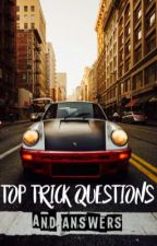 Top Trick Questions And Answers by GottaReadAtHogwarts