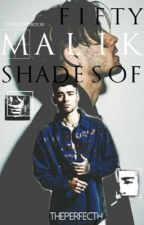 Fifty Shades Of MALIK (1,2) 3 Rašomas. by TheperfectH