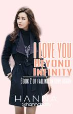 I Love You, Beyond Infinity ∞ ON-HOLD by hannaberry