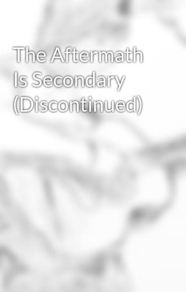 The Aftermath Is Secondary (Discontinued) by AmieJ9