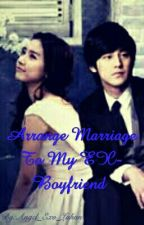 Arrange marriage to my ex boyfriend (On-hold) by Angel_EXO_Luhan