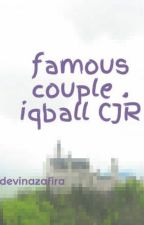 Famous Couple  [ iqbaal CJR ] by devinazafira