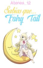 Sabías que... Fairy Tail by Atenea_12