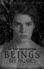 B E I N G S | Book One of the B E I N G S Series [#Wattys2016] by beedum23