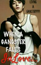 When the gangster fall Inlove by UnknownDarkTears
