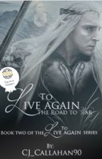 To Live Again: The Road to War {Lord of the Rings Fanfiction}| by CJ_Callahan
