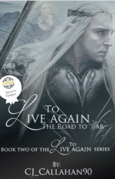 To Live Again: The Road to War {Lord of the Rings Fanfiction}|