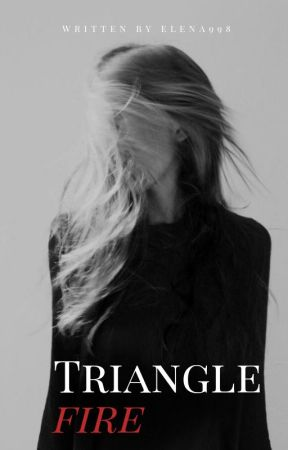 Triangle -Fire- #Wattys2016 by Elena998