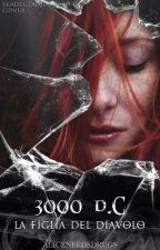 3000 d.C. - la figlia del diavolo. by Aliceneedsdrugs