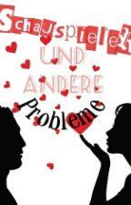 Schaupieler und andere Probleme by Thedarkink