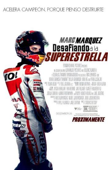 Desafiando a la Superestrella [Marc Márquez]