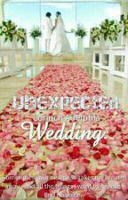 Unexpected Wedding by Lorinch_Adelphia