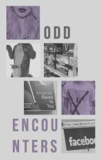 Odd Encounters by genius-duck
