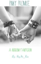 Pinky Promise // A NoBoom Fanfiction by HeyIts_Rae