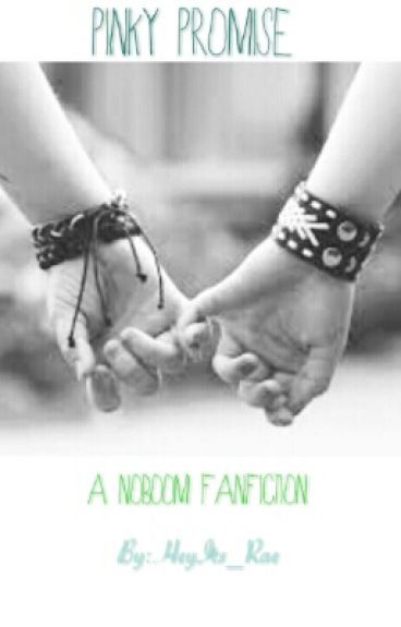 Pinky Promise // A NoBoom Fanfiction
