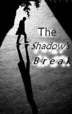 The Shadow's Break by xeirazeil