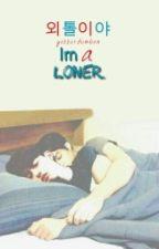 I'm a Loner (외톨이야) by YokKurdumBen