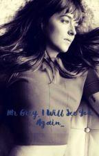 Mr grey, I will see you again... by syeda_akthar
