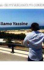 Me llamo yassine by writer-trainee