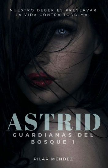 Astrid. (Guardianas Del Bosque 1)