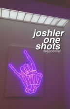 joshler | one shots by fairlypolarized