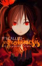 It's Called PYROKINESIS (Secretly Telekinetic Spin-Off) by UNKNOWNnimousXD