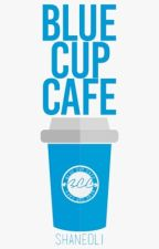 Blue Cup Cafe by shaneoli
