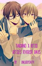 Takano x Ritsu : Ritsu's Feverish Days by UnluckyCat9