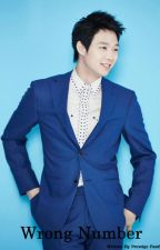 Wrong Number - A Park Yoochun (JYJ) FanFic [+COMPLETED+] by PrestigeFanfics