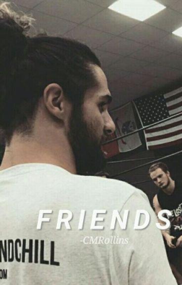 """Friends."" ✧ S.R."