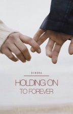 Holding on to Forever by vipheral