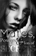 Mates, Powers and lots of Secrets (UNDER HEAVY RECONSTRUCTION) by NatKompozer