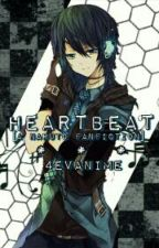 Heartbeat [ A Naruto Fanfiction ] by 4evanime