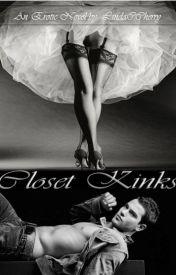 Closet Kinks (#wattys2016) by LindaCCherry