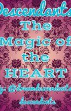 Descendants 2- The Magic of the Heart by descendcnts